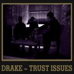 drake-trustissues