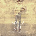 Vance Joy - God Loves You When You're Dancing