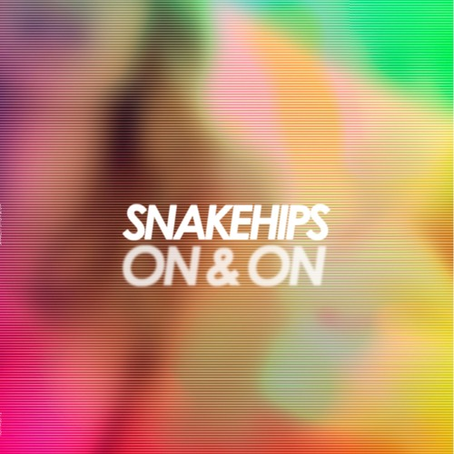 snakehips-on & on'