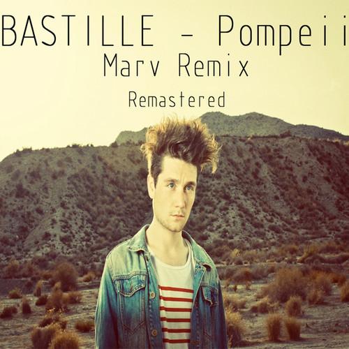 Bastille - Pompeii (Marv remix)