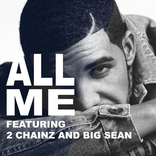 DRAKE - ALL ME (FEATURING 2 CHAINZ & BIG SEAN)