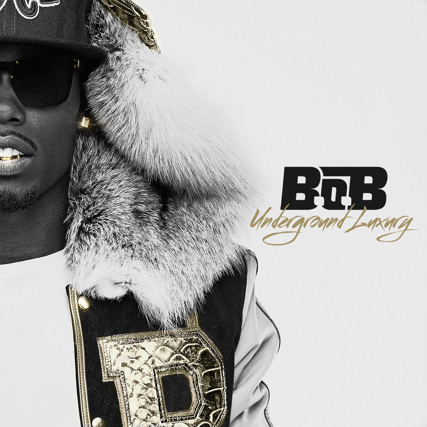 B.O.B - Underground Luxury clean